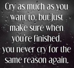 Cry as much as you 