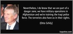 Nevertheless, I do know that we are part of a 