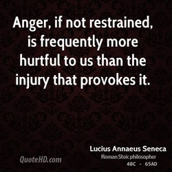 Anger, if not restrained, 