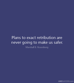 Plans to exact retribution are 