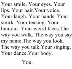 Your smile. Your eyes. Your 