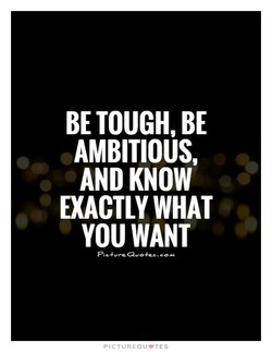 BE TOUGH, BE 