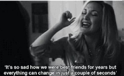 'It's so sad how we weie'best friends for years but 