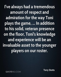I've always had a tremendous 