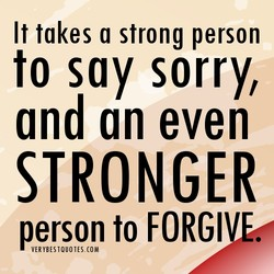 It takes a strong person 