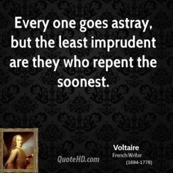 Every one goes astray, 