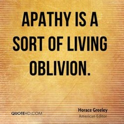 APATHY IS A 