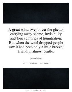 A great wind swept over the ghetto,