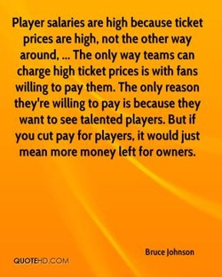 Player salaries are high because ticket 
