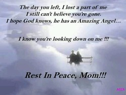 The day you left, I lost a part of me 