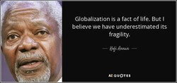 Globalization is a fact of life. But I 