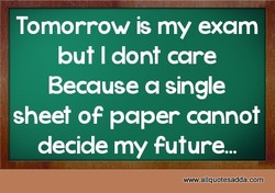 Tomorrow is my exam 