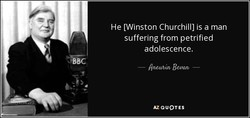 He [Winston Churchill] is a man 