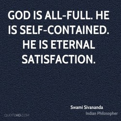 GOD IS ALL-FULL. HE 