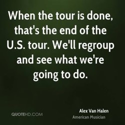 When the tour is done, 