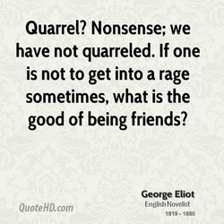 Quarrel? Nonsense; we 