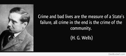 Crime and bad lives are the measure of a State's 