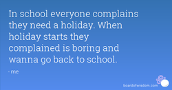 In school everyone complains 