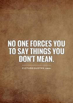 NO ONE FORCES YOU 