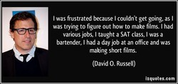 I was frustrated because I couldn't get going, as I 