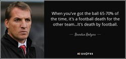 When you've got the ball 65-70% of 