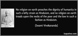 No religion on earth preaches the dignity of humanity in 