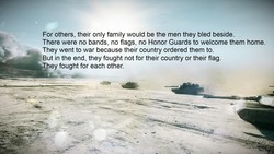 For others, their only family would be the men they bled beside. 