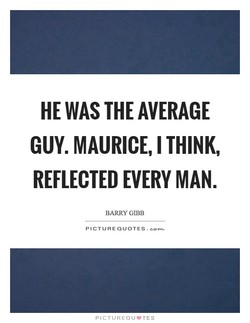 HE WAS THE AVERAGE 