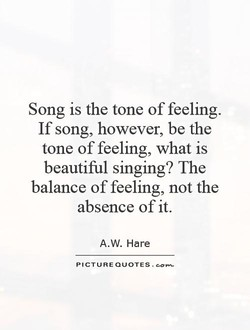 Song is the tone of feeling. 