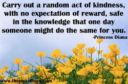 Carry out a random act of kindness, 