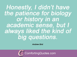 Honestly, I didn't have 
