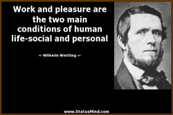 Work and pleasure are 