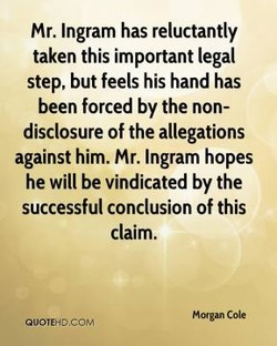 Mr. Ingram has reluctantly 