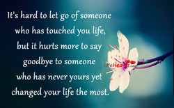 It's hard to let go of someone 