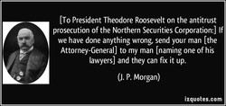 t To President Theodore Roosevelt on the antitrust 