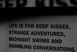 LIFE IS FOR DEEP KISSES, 