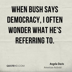 WHEN BUSH SAYS 