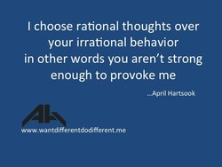 I choose rational thoughts over 