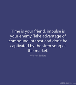 Time is your friend, impulse is 