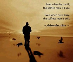 Even when he is still, 