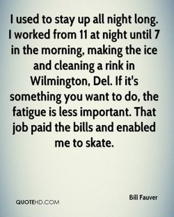 I used to stay up all night long. 
