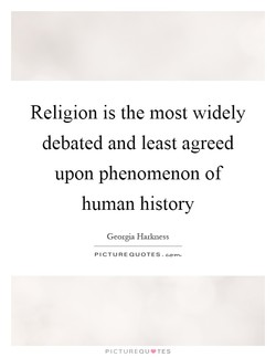 Religion is the most widely 