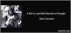 A film is a petrified fountain of thought. 