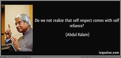 Do we not realize that self respect comes with self 