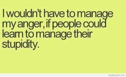 I wouldn't have to manaae 