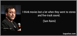 I think movies lost a lot when they went to stereo 