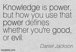 Knowledge is power, 