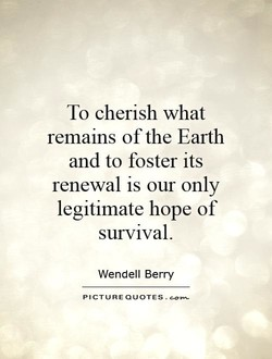 To cherish what 