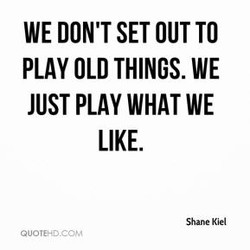 WE DON'T SET OUT TO 