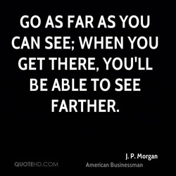 GO AS FAR AS YOU 